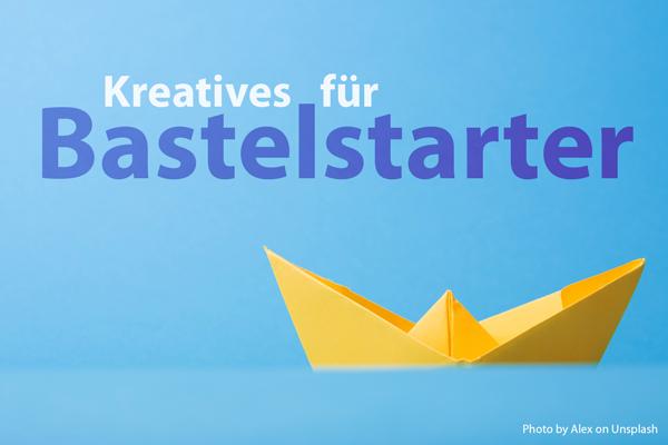 Kreatives für Bastelstarter